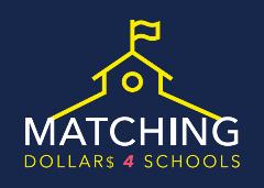 Matching Dollars 4 Schools